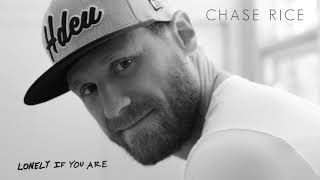Lonely If You Are - Chase Rice