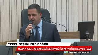 Mustafa Yazlık, Meram için başvurusunu yaptı