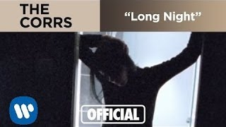 The Corrs - Long Night (Official Music Video)