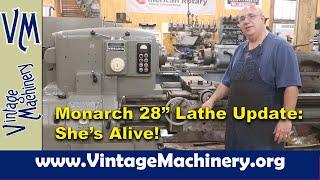 """Monarch Model 612 28""""  Monarch Lathe Update: She's Alive!"""