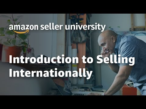 Amazon Seller University: Introduction to Selling Internationally with Amazon