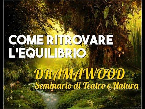 Olisticmap - IMMERGERSI NELLA NATURA - SEMINARIO DI TEATRO E NATURA: DRAMAWOOD con Laura Mercadante