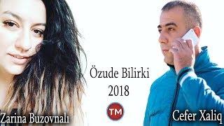 Zarina Buzovnali ft Cefer Xaliq - Ozude bilirki 2018