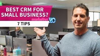 CRM for Small Business - 7 Tips on Choosing the Right Platform | Marketing 360®