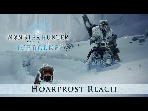 Monster Hunter World: Iceborne - Welcome To Hoarfrost Reach