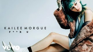Kailee Morgue - F**K U (Audio)