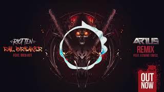 Riot Ten - Rail Breaker ft. Rico Act (ARIUS REMIX FT. LEROME SWISS)