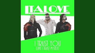 I Trust You (Like I Trust Myself) (Matt Pop Club Mix)