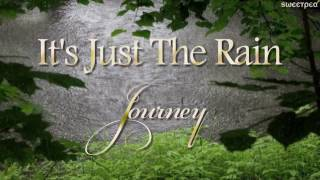 It's Just The Rain - Journey (Steve Perry)