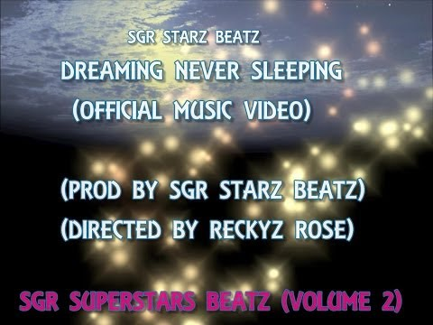 Dreaming Never Sleeping (Official Music Video) (Prod By SGR STARZ BEATZ) (Directed By @ReckyzRose)