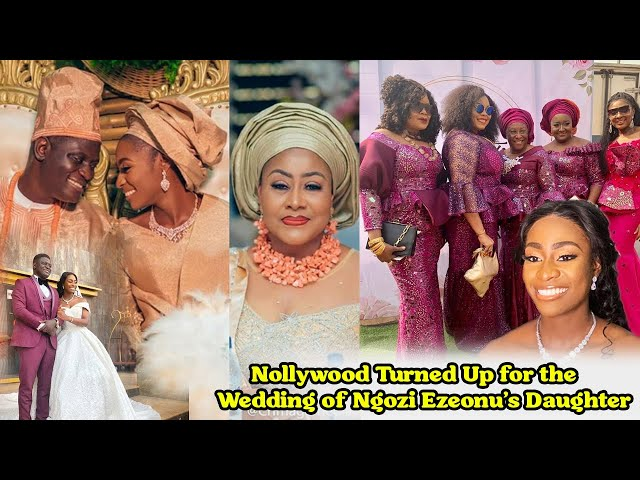 Check Out Nollywood Turned Up for the Wedding of Ngozi Ezeonu's Daughter.
