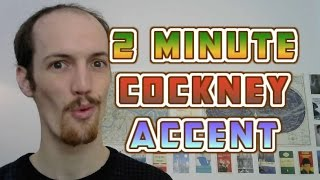 How To Do A Cockney Accent In UNDER TWO MINUTES