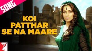 Koi Patthar Se Na Maare Song   Aaja Nachle   Madhuri Dixit