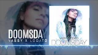 VASSY X Lodato   Doomsday [Official Audio]