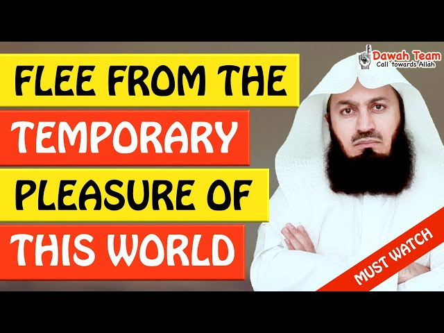 Flee from the temporary pleasures of this world