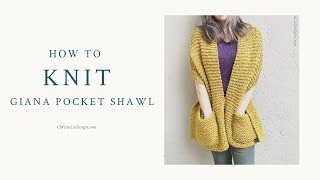 Learn how to knit the Giana Pocket Shawl an Easy Beginner Knitting Pattern