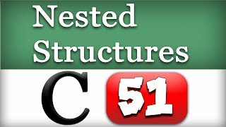 Nested Structures in C Programming Language Video Tutorial