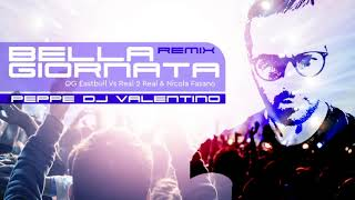Peppe DJ Valentino   OG Eastbull Vs Real To Real & Nicola Fasano   Bella Giornata   Mash Up Remix
