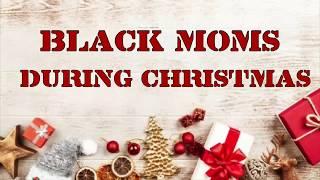 Black Moms During Christmas Season