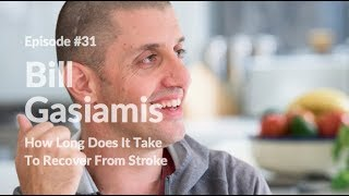 How long does it take to recover from stroke | Bill Gasiamis EP 31