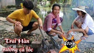 Hú hồn Hoon tự tay nướng cá lóc ăn tại miền tây quê vợ