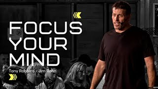 Focus Your Mind on One Thing ( Tony Robbins - Jim Rohn )