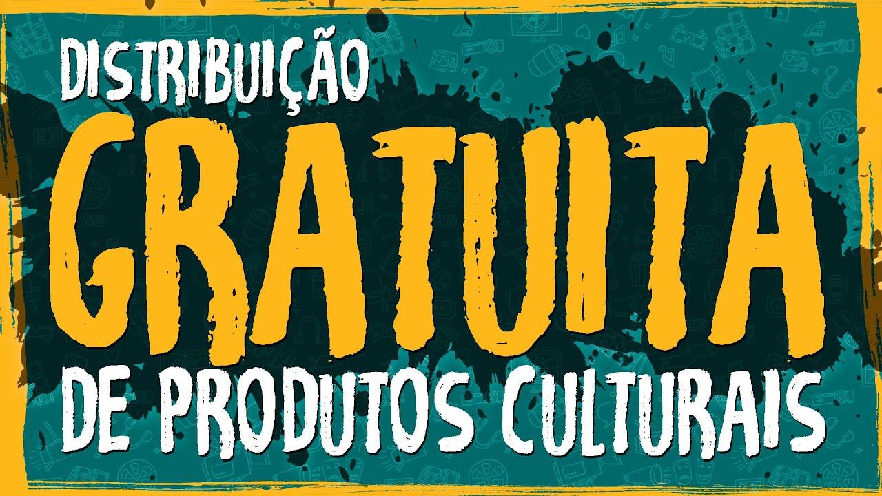 Distribuição Gratuita de Produtos Culturais