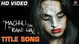 Title Song - Song Video - Machhli Jal Ki Rani Hai