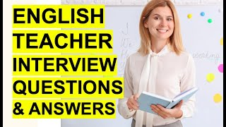 ENGLISH TEACHER Interview Questions & Answers! (How to PASS an English Teaching Interview.)