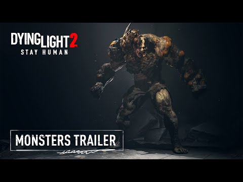 Monsters Gameplay Trailer de Dying Light 2: Stay Human