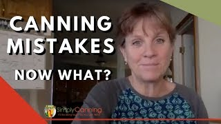 Canning Mistakes!