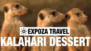 Kalahari Desert Vacation Travel Video Guide