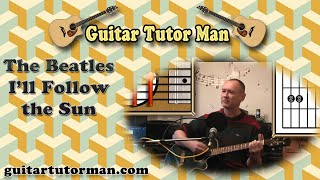 I'll Follow The Sun - The Beatles - Acoustic Guitar Lesson (easy-ish)