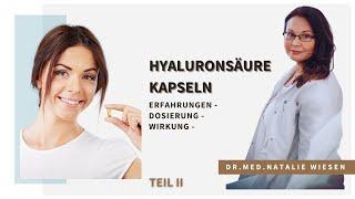 Hyaluronsäure Kapseln Dosierung, Wirkung [TEIL 2] - erklärt von Dr.med. Natalie Wiesen