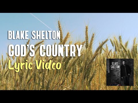 Blake Shelton - God's Country (Lyrics) 🙏