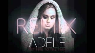 Set fire to the rain - Adele (Remix)