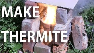 Make Thermite (and Testing Various Iron Oxide Sources)