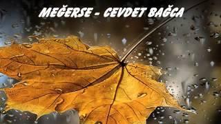 Meğerse - Cevdet Bağca
