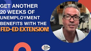 Get Another 20 Weeks Of Unemployment Benefits With The FED-ED Extension!