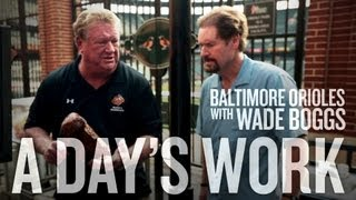 Baltimore Orioles With Wade Boggs - A Days Work