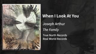 Joseph Arthur - When I Look At You