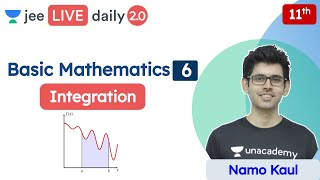 JEE: Basic Mathematics L6 | Integration | Class 11 | Unacademy JEE | Physics | Namo Kaul