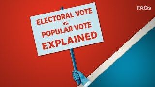 Electoral vote vs. the popular vote: explained | Just The FAQs