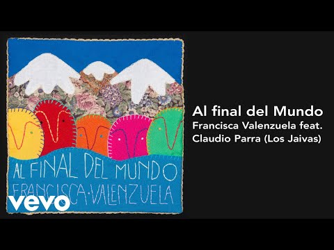Francisca Valenzuela - Al Final del Mundo Feat. Claudio Parra (Audio Oficial)