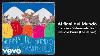 Francisca Valenzuela Al Final Del Mundo Feat Claudio Parra