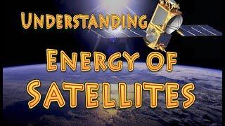 Understanding energy of satellites