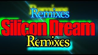 Silicon Dream - Remixes