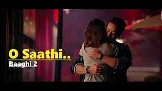 O Saathi: Atif Aslam | Baaghi 2 | Tiger Shroff | Disha Patani | Arko | Lyrics | New Song 2018
