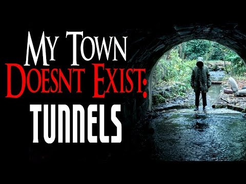 My Town Doesn't Exist: Tunnels | CreepyPasta Storytime