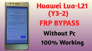 Huawei LUA L21 Y3 2(Y3 II) FRP Bypass Unlock Latest Method Without PC 2021